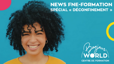NEWS FNE-FORMATION Spécial déconfinement